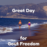 Great Day for Gout Freedom photo
